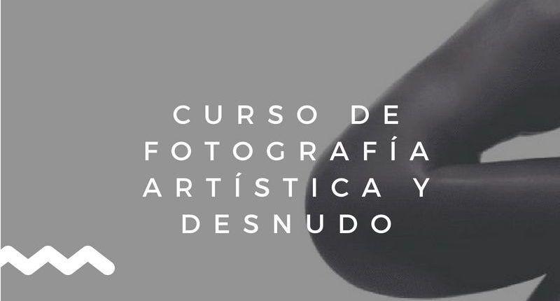CURSO-DE-FOTOGRAFÍA-ARTÍSTICA-Y-DESNUDO-800×430