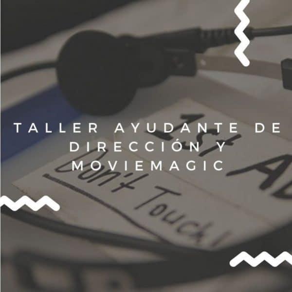 Taller de Ayudante de Dirección y Movimagic